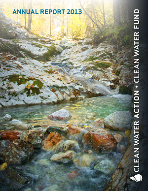 2013 Annual Report - Clean Water Action and Clean Water Fund
